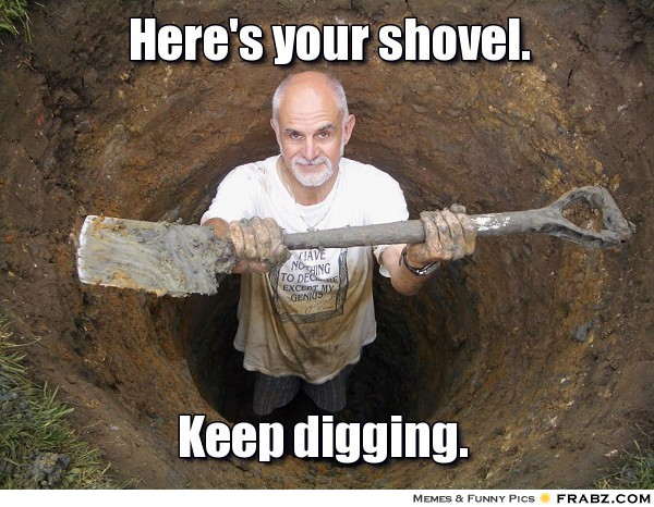 frabz-Heres-your-shovel-Keep-digging-36e1ee
